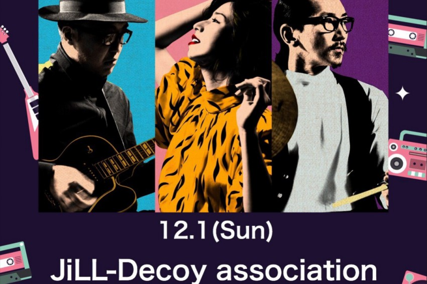 【ステージ情報〜JiLL-Decoy association〜】